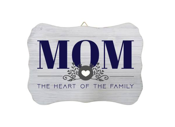 """""""Mom The Heart of The Family"""" White Wood Sign"""