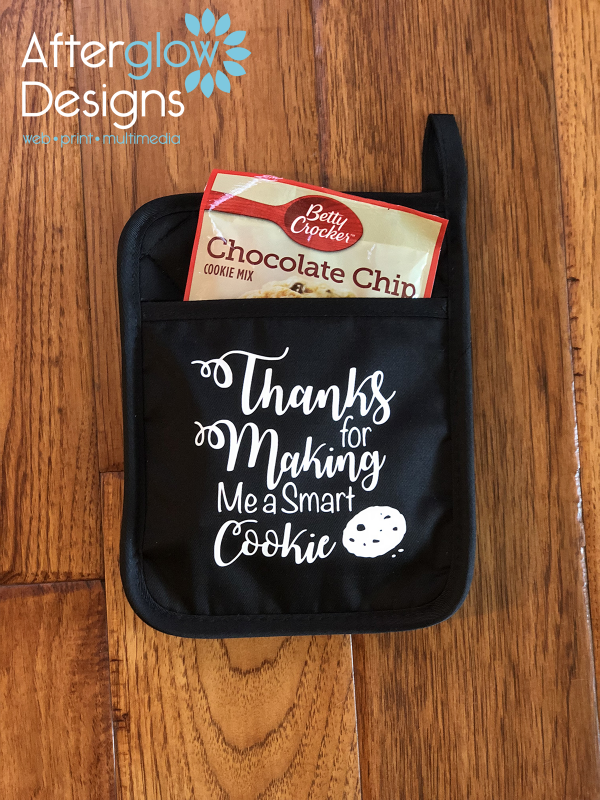 """Thanks for Making me a Smart Cookie"" Pot Holder"