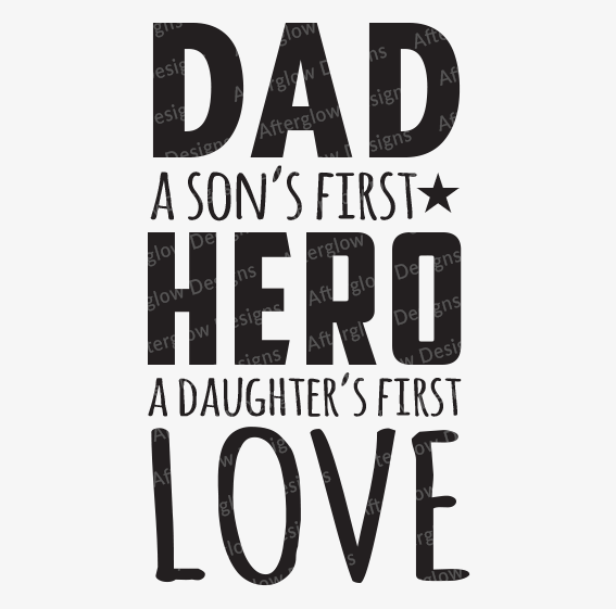 """Dad - A Son's First Hero A Daughter's First Love"" Graphic"
