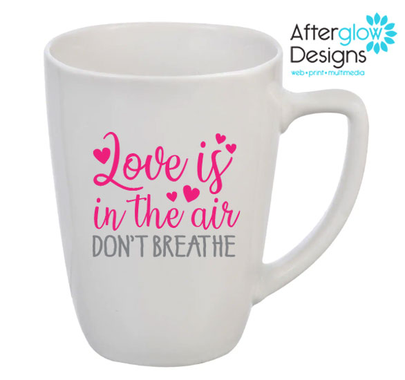 """Love is in The Air - Don't Breathe"" Mug"